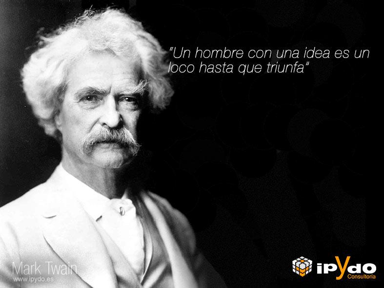 mark-twain-Un hombre con una idea es un loco hasta que triunfa - Alicante - Ingeniería