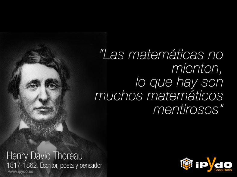 """Henry David Thoureau """"las matemáticas no mienten"""" por Consultoría ipYdo S.L. Ingeniería"""